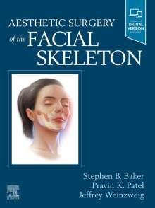 Stephen B Baker: Aesthetic Surgery of the Facial Skeleton, Buch