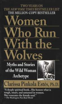 Clarissa P. Estes: Women Who Run With the Wolves, Buch
