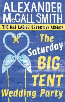 Alexander McCall Smith: The Saturday Big Tent Wedding Party, Buch