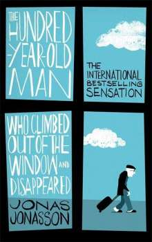 Jonas Jonasson: The Hundred-Year-Old Man Who Climbed Out of the Window and Disappeared, Buch