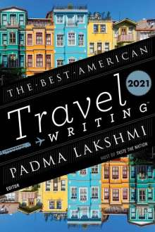 The Best American Travel Writing 2021, Buch
