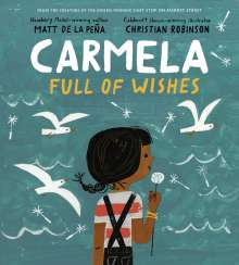 Matt de la Pena: Carmela Full Of Wishes, Buch