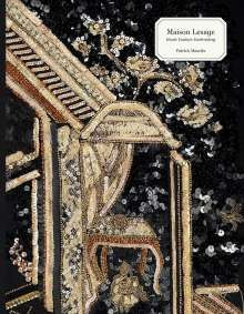 Patrick Mauries: Maison Lesage: Haute Couture Embroidery, Buch