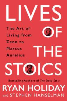 Ryan Holiday: Lives of the Stoics, Buch