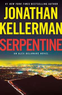 Jonathan Kellerman: Serpentine: An Alex Delaware Novel, Buch