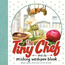 Rachel Larsen: The Tiny Chef: And Da Mishing Weshipee Blook, Buch
