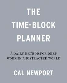 Cal Newport: The Time-Block Planner, Diverse