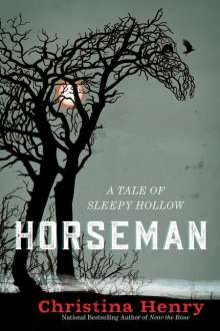 Christina Henry: Horseman: A Tale of Sleepy Hollow, Buch