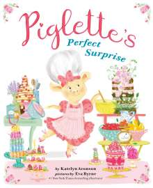Katelyn Aronson: Piglette's Perfect Surprise, Buch