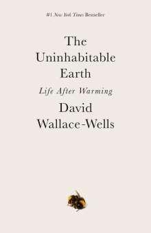 David Wallace-Wells: The Uninhabitable Earth, Buch