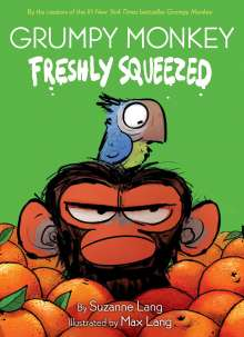 Suzanne Lang: Grumpy Monkey Freshly Squeezed, Buch