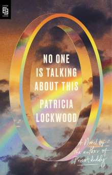Patricia Lockwood: No One Is Talking About This, Buch