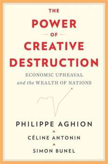 Philippe Aghion: The Power of Creative Destruction, Buch