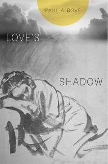 Paul A. Bove: Love's Shadow, Buch