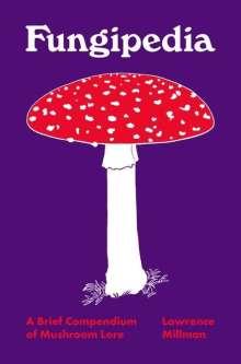 Lawrence Millman: Fungipedia, Buch