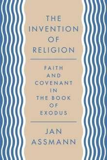 Jan Assmann: The Invention of Religion, Buch
