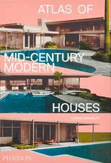Dominic Bradbury: Atlas of Mid-Century Modern Houses, Buch