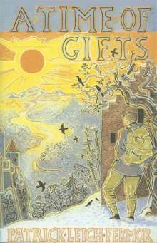 Patrick Leigh Fermor: A Time of Gifts, Buch