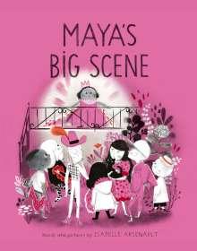 Isabelle Arsenault: Maya's Big Scene, Buch
