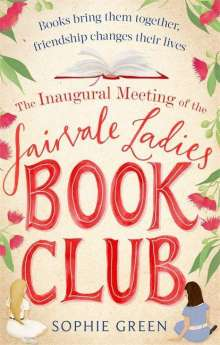 Sophie Green: The Inaugural Meeting of the Fairvale Ladies Book Club, Buch