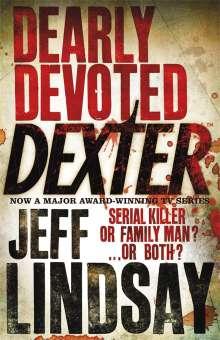 Jeff Lindsay: Dearly Devoted Dexter, Buch