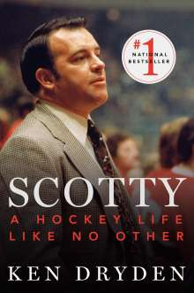 Ken Dryden: Scotty: A Hockey Life Like No Other, Buch