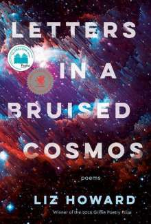 Liz Howard: Letters in a Bruised Cosmos, Buch