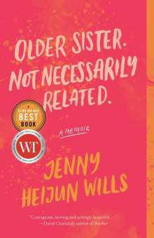 Jenny Heijun Wills: Older Sister. Not Necessarily Related.: A Memoir, Buch