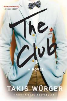 Takis Würger: The Club, Buch