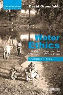 David Groenfeldt: Water Ethics, Buch