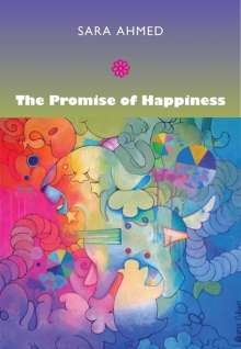 Sara Ahmed: The Promise of Happiness, Buch