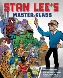 Stan Lee: Stan Lee's Master Class: Lessons in Drawing, World-Building, Storytelling, Manga, and Digital Comics from the Legendary Co-Creator of Spider-Ma, Buch