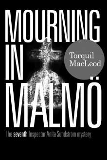 Torquil MacLeod: Mourning in Malmoe, Buch