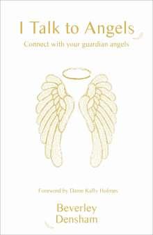 Beverley Densham: I Talk to Angels, Buch
