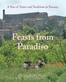 Christopher H Warren: Feasts from Paradiso, Buch