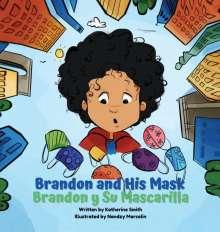 Katherine Morbán-Smith: Brandon and His Mask - Brandon y Su Mascarilla, Buch
