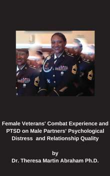 Theresa Martin Abraham: Female Veterans' Combat Experience and PTSD on Male Partners' Psychological Distress and Relationship Quality, Buch