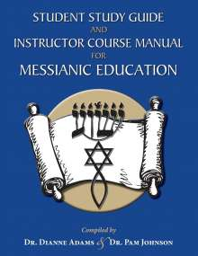 Dianne Adams: Student Study Guide and Instructor Course Manual for Messianic Education, Buch