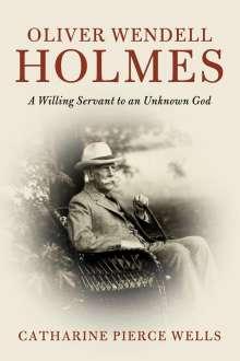 Catharine Pierce Wells: Oliver Wendell Holmes, Buch