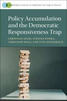 Christian Adam (Ludwig-Maximilians-Universitat Munchen): Policy Accumulation and the Democratic Responsiveness Trap, Buch