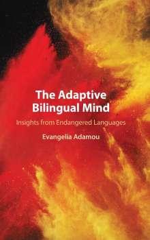 Evangelia Adamou: The Adaptive Bilingual Mind, Buch