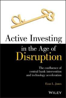 Evan L. Jones: Active Investing in the Age of Disruption, Buch