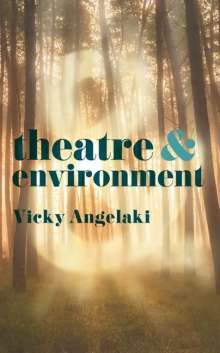 Vicky Angelaki: Theatre & Environment, Buch