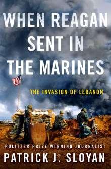Patrick J. Sloyan: When Reagan Sent in the Marines, Buch