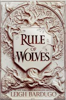 Leigh Bardugo: Rule of Wolves, Buch