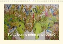 Thierry Brillard: Tu as bonne mine ainsi coloré (Calendrier mural 2020 DIN A4 horizontal), Diverse