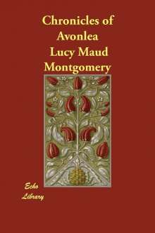 Lucy Maud Montgomery: Chronicles of Avonlea, Buch