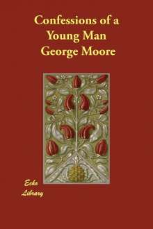George Moore: Confessions of a Young Man, Buch