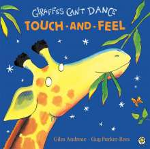 Giles Andreae: Giraffes Can't Dance Touch-and-Feel Board Book, Buch