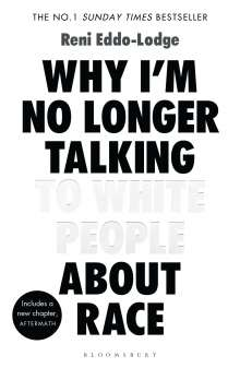 Reni Eddo-Lodge: Why I'm No Longer Talking to White People About Race, Buch
